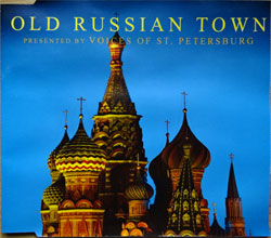 VOICES OF ST. PETERSBURG ''Old Russian Town'' (2-track MCD) (2003 German press, ZYX 9763-8, matrix ZYX Mastering ZYX 9763-8, ex-/ex+) (CD)