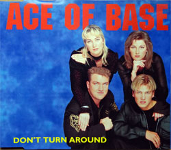 ACE OF BASE ''Don't Turn Around'' (3-track MCD) (1994 German press, 855 525-2, matrix 01+ Made in Germany by PMDC, ex/mint) (CD)