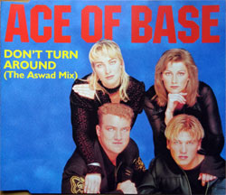 ACE OF BASE ''Don't Turn Around (The Aswad Mix)'' (3-track MCD) (1994 UK press, ACECD 2, matrix 10291521 02% Made in U.K. by PDO, mint/mint) (CD)