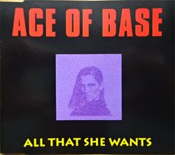 "ACE OF BASE '""All That She Wants'' (4-track MCD) (1992 German press, 861 271-2, matrix 01/AD Made in Germany, vg+/mint) (CD)"