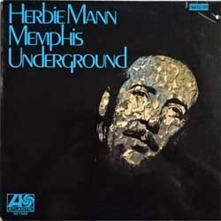винил LP HERBIE MANN ''Memphis Underground'' (1969 German press, laminated, ATL-SD 1522, ex/ex-)