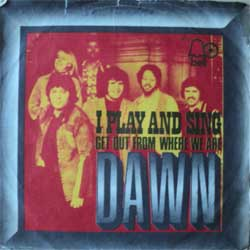 "винил LP DAWN ""I Play And Sing - Get Out From Where We Are"" (7""single) (1971 German press, vg/vg, wofbc)"