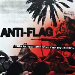 ANTI-FLAG ''This is The End (For You My Friend)'' (2006 USA RARE PROMO press, RCA 82876 88410-2, near mint/near mint) (CD)