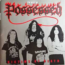 POSSESSED ''Victims Of Death (The Best Of Possessed)'' (1992 RI 1999 German press, 66054-2, mint/ex+) (CD)