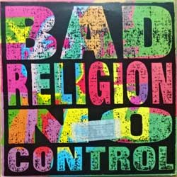 винил LP BAD RELIGION ''No Control'' (1989 USA 1st press, insert, E-86406-1, matrixes DIALECTICAL POCKETRY/LEAVE ME ALONE, ex-/ex-)