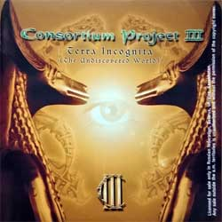 CONSORTIUM PROJECT III ''Terra Incognita (The Undiscovered World)'' (2003 RI 2005 Russian press, FO516CD, ex/mint) (CD)
