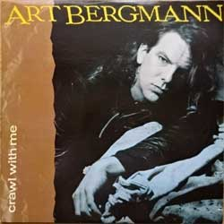 винил LP ART BERGMANN ''Crawl With Me'' (1988 Canada press, innersleeve, DSR 31046, ex+/ex-)