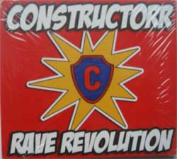 CONSTRUCTORR ''Rave Revolution'' (digipak) (2008 A-One/Trust RARE press, still sealed) (CD)