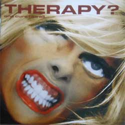 THERAPY? ''One Cure Fits All'' (CD-Maximum press) (CD) (1)