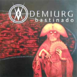DEMIURG ''Bastinado'' (2004 press with pit-work!!!) (CD)