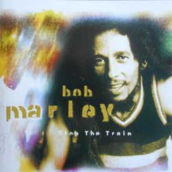 BOB MARLEY ''Stop The Train'' (1999 RARE German press) (CD)