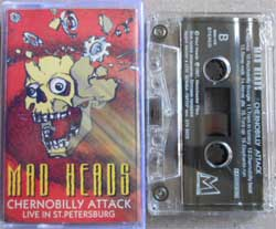 аудиокассета MAD HEADS ''Chernobilly Attack: Live In St.Petersburg'' (1997 Manchester RARE press, near mint) (MC797)