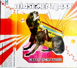 BASEMENT JAXX ''Crazy Itch Radio'' (2006 Soyuz press, with obi, sealed) (CD)