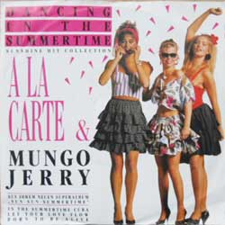 винил LP A LA CARTE & MUNGO JERRY ''Dancing In the Summertime: Sunshine Hit Collection'' (7''single) (1989 German press, ex-/ex)