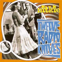 NITKIE ''Twelve Radio Knives'' (CD)