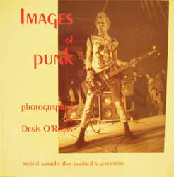 книга Images of PUNK: Musical Anarchy That Inspired A Generation (фотальбом Denis O'Regan)