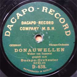 пластинка патефонная DACAPO-ORCHESTER, BERLIN ''Donauwellen (Walzer von Ivanovici) — Japanischer Laternentanz (Yoshitomo)'' (10'', шеллак, 78 об) (между 1907 и 1914 German Empire press) (PG197)